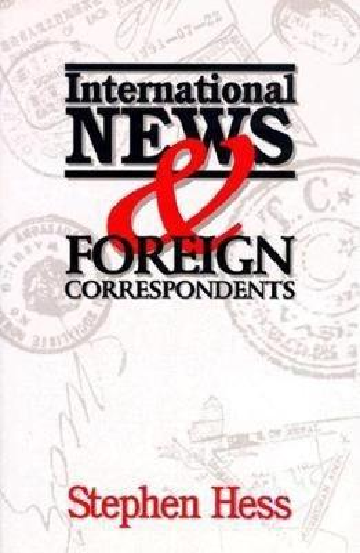 International News & Foreign Correspondents (Hardback)