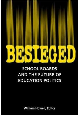 Besieged: School Boards and the Future of Education Politics (Paperback)