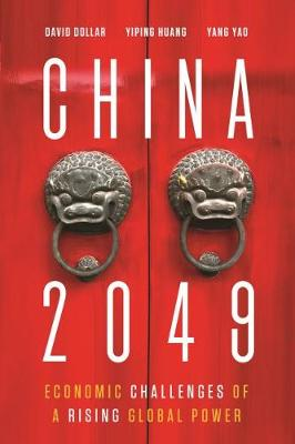 China 2049: Economic Challenges of a Rising Global Power (Paperback)
