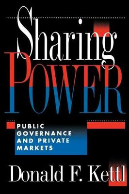Sharing Power: Public Governance and Private Markets (Paperback)