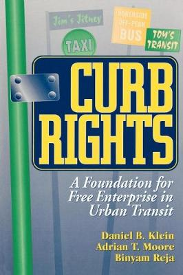 Curb Rights: A Foundation for Free Enterprise in Urban Transit (Paperback)