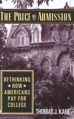 The Price of Admission: Rethinking How Americans Pay for College (Hardback)