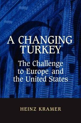 A Changing Turkey: The Challenge to Europe and the United States (Paperback)
