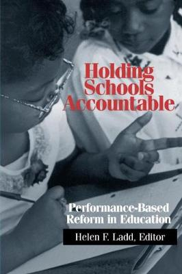 Holding Schools Accountable: Performance-Based Reform in Education (Paperback)