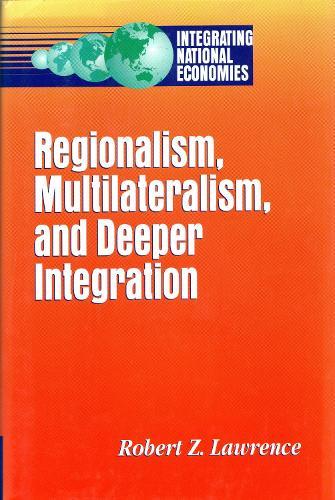 Regionalism, Multilateralism, and Deeper Integration (Hardback)