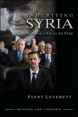 Inheriting Syria: Bashar's Trial by Fire (Paperback)