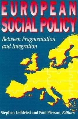 European Social Policy: Between Fragmentation and Integration (Paperback)