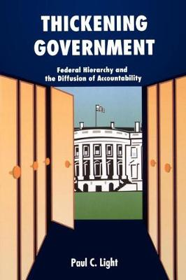 Thickening Government: Federal Hierarchy and the Diffusion of Accountability (Paperback)