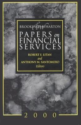Brookings-Wharton Papers on Financial Services: 2000 - Brookings-Wharton Papers on Financial Services (Paperback)