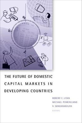 Future of Domestic Capital Markets in Developing Countries (Paperback)