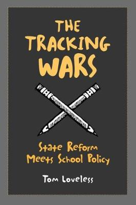 The Tracking Wars: State Reform Meets School Policy (Hardback)