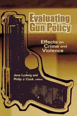 Evaluating Gun Policy: Effects on Crime and Violence (Paperback)