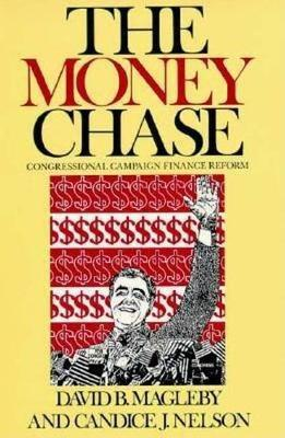 The Money Chase: Congressional Campaign Finance Reform (Paperback)