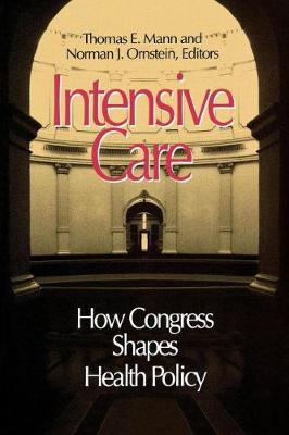 Intensive Care: How Congress Shapes Health Policy (Paperback)