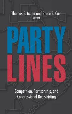 Party Lines: Competition, Partisanship, and Congressional Redistricting (Hardback)