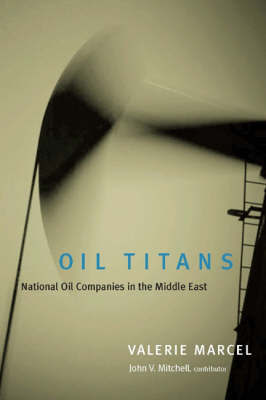 Oil Titans: National Oil Companies in the Middle East (Hardback)