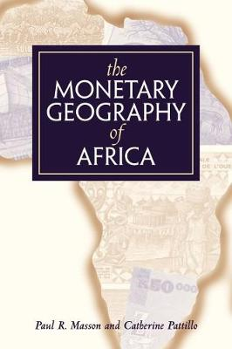 The Monetary Geography of Africa (Hardback)