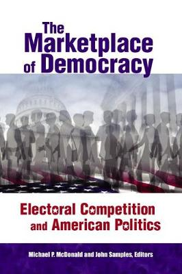 The Marketplace of Democracy: Electoral Competition and American Politics (Hardback)