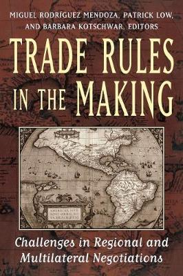 Trade Rules in the Making: Challenges in Regional and Multilateral Negotiations (Paperback)