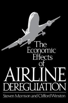 The Economic Effects of Airline Deregulation (Paperback)
