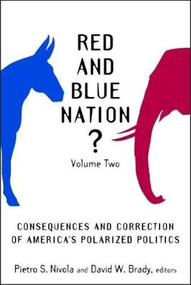 Red and Blue Nation? Volume II: Consequences and correction of America's polarized politics (Paperback)