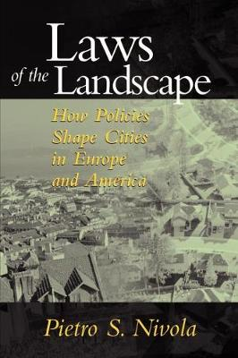 Laws of the Landscape: How Policies Shape Cities in Europe and America - James A. Johnson Metro Series (Paperback)