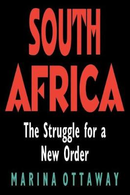 South Africa: The Struggle for a New Order (Paperback)