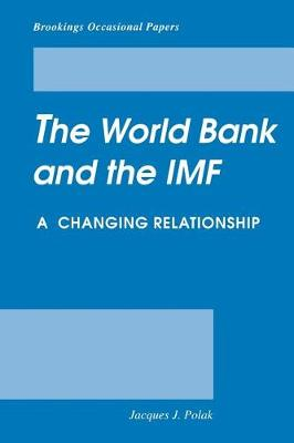 The World Bank and the IMF: A Changing Relationship (Paperback)