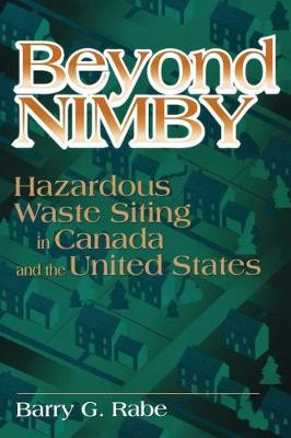 Beyond NIMBY: Hazardous Waste Siting in Canada and the United States (Paperback)