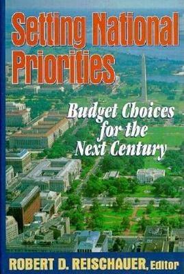 Setting National Priorities: Budget Choices for the Next Century (Hardback)