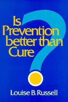 Is Prevention Better than Cure? (Paperback)