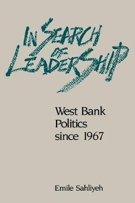 In Search of Leadership: West Bank Politics since 1967 (Paperback)