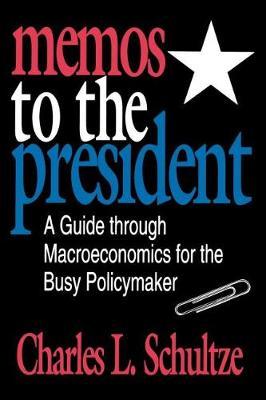 Memos to the President: A Guide through Macroeconomics for the Busy Policymaker (Paperback)