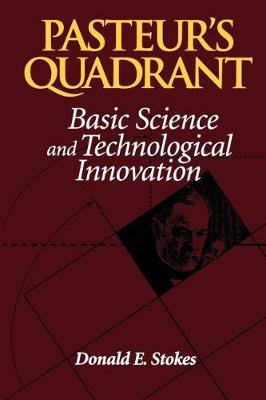Pasteur's Quadrant: Basic Science and Technological Innovation (Paperback)