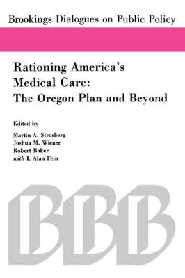 Rationing America's Medical Care: The Oregon Plan and Beyond (Paperback)