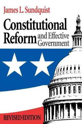 Constitutional Reform and Effective Government (Paperback)