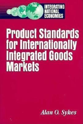Product Standards for Internationally Integrated Goods Markets (Paperback)