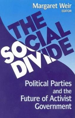 The Social Divide: Political Parties and the Future of Activist Government (Hardback)