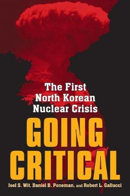 Going Critical: The First North Korean Nuclear Crisis (Hardback)