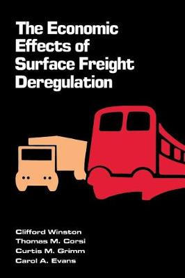 The Economic Effects of Surface Freight Deregulation (Hardback)