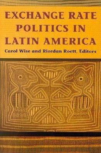 Exchange Rate Politics in Latin America (Paperback)