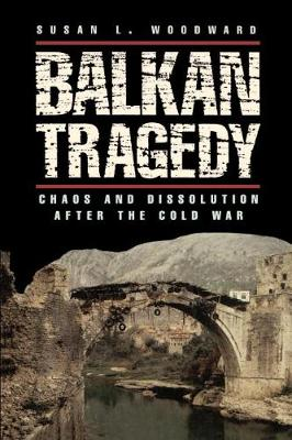 Balkan Tragedy: Chaos and Dissolution (Paperback)