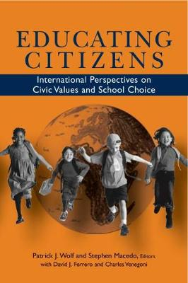 Educating Citizens: International Perspectives on Civic Values and School Choice (Hardback)