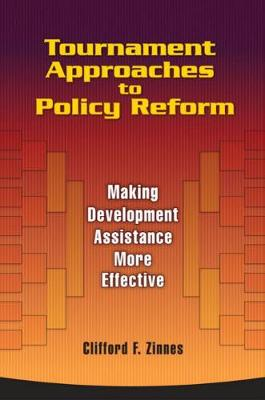 Tournament Approaches to Policy Reform: Making Development Assistance More Effective (Paperback)