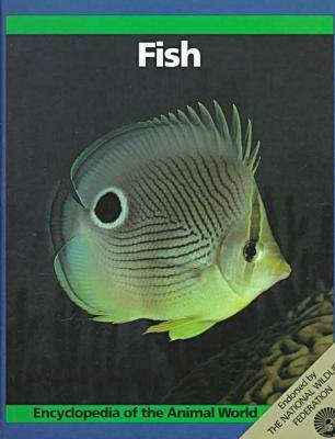 Encyclopaedia of the Animal World: Fish - Encyclopedia of the animal world series (Hardback)