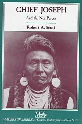Chief Joseph and the Nez Perces - Makers of America S. (Hardback)