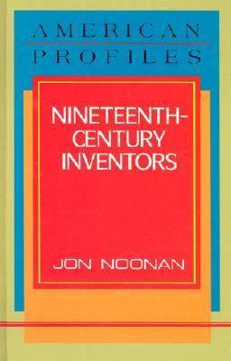 Nineteenth-century Inventors - American Profiles (Hardback)