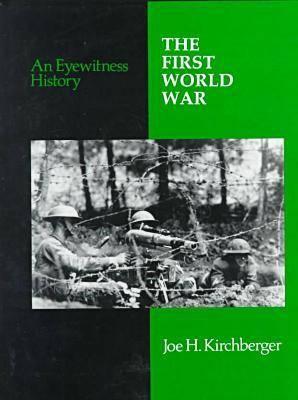 The First World War - Eyewitness to History S. (Hardback)