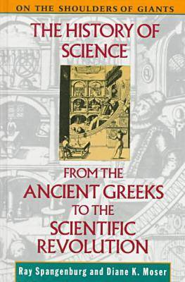 The History of Science from the Ancient Greeks to the Scientific Revolution - On the Shoulders of Giants S. No 4 (Hardback)