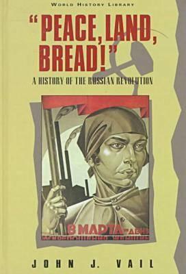 Peace, Land, Bread!: History of the Russian Revolution (Hardback)